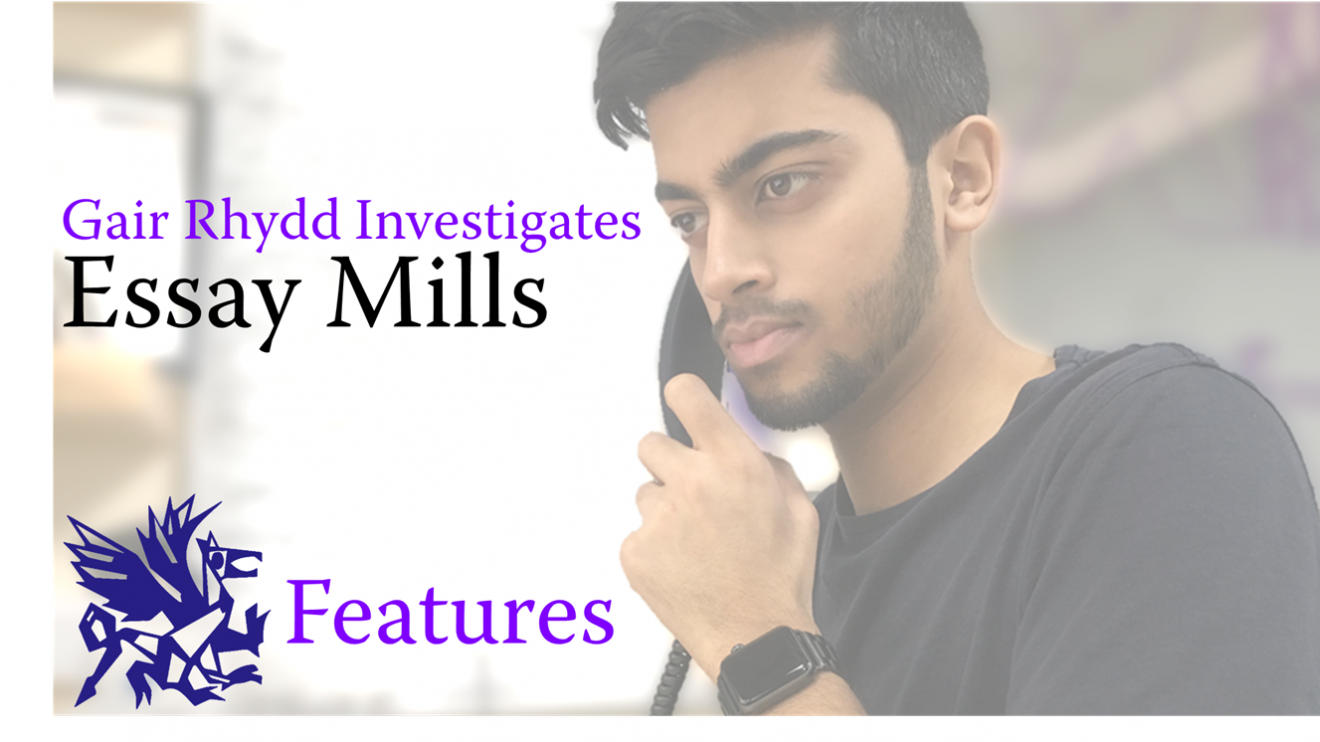 Mustakim Hasnath is Gair Rhydd's Feature Editor and went undercover to find out more about Essay Mills.