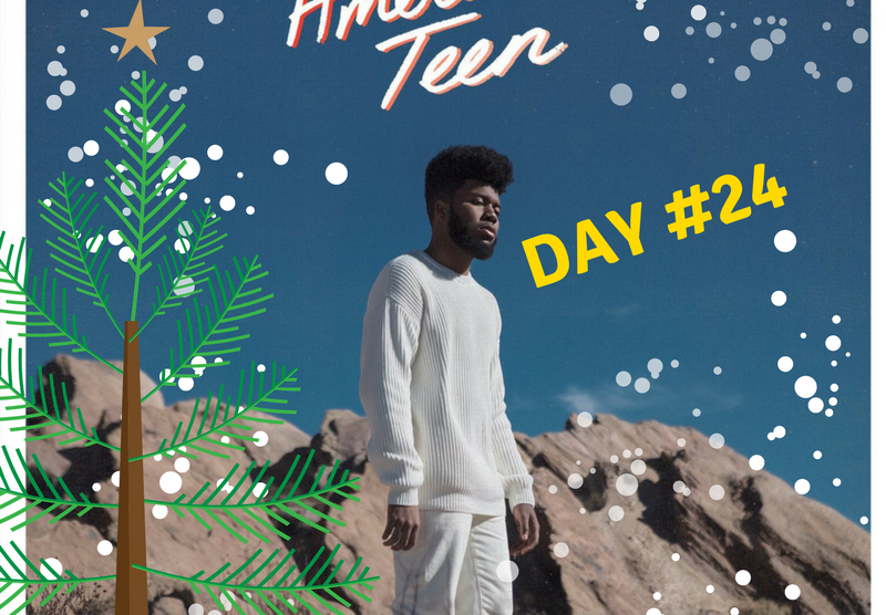 Musical Advent Calendar #24 Khalid - American Teen - Quench